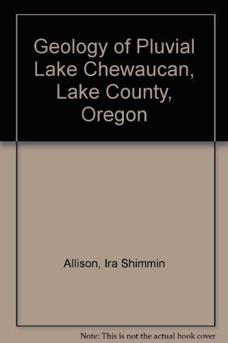 9780870710698: Geology of Pluvial Lake Chewaucan, Lake County, Oregon (Oregon State monographs)