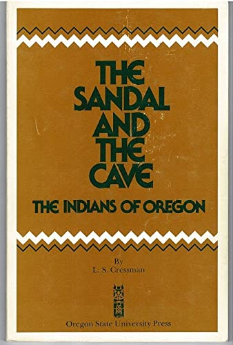 9780870710780: The Sandal and the Cave: The Indians of Oregon