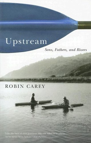 9780870710902: Upstream: Sons, Fathers, and Rivers