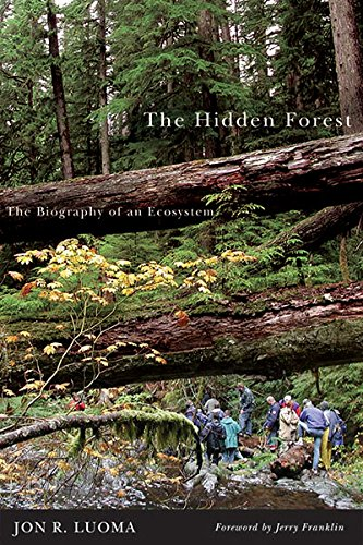 9780870710940: Hidden Forest, The: The Biography of an Ecosystem