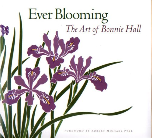 9780870711169: Ever Blooming: The Art of Bonnie Hall