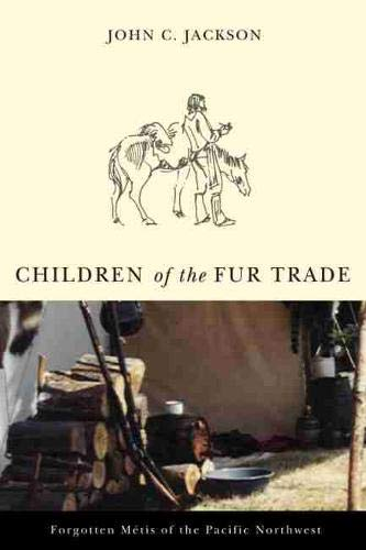 9780870711947: Children of the Fur Trade: Forgotten Metis of the Pacific Northwest (Northwest Reprints)