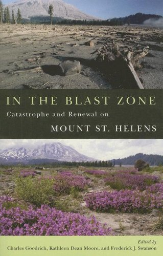 9780870711985: In the Blast Zone: Catastrophe and Renewal on Mount St. Helens