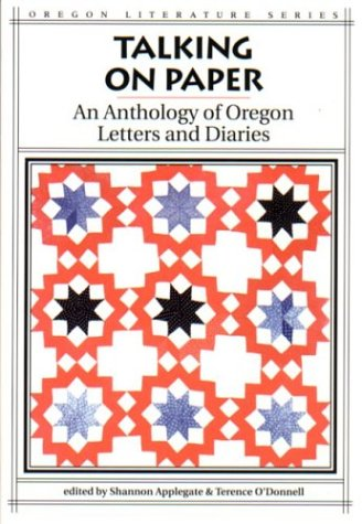 Talking on Paper: An Anthology of Oregon Letters and Diaries
