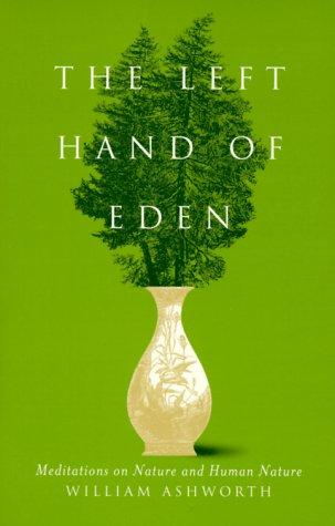 The Left Hand of Eden: Meditations on: Ashworth, William SIGNED