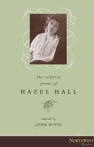 9780870714788: The Collected Poems of Hazel Hall (Northwest Readers)