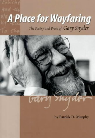 9780870714795: A Place for Wayfaring: The Poetry and Prose of Gary Snyder