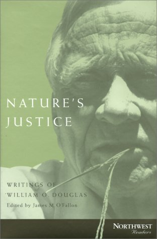 9780870714825: Nature's Justice: Writings of William O. Douglas (Northwest Readers)