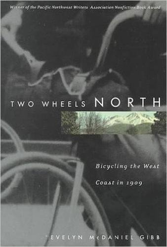 9780870714856: Two Wheels North: Bicycling the West Coast in 1909