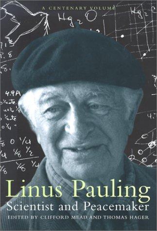 Linus Pauling: Scientist and Peacemaker: Pauling, Linus
