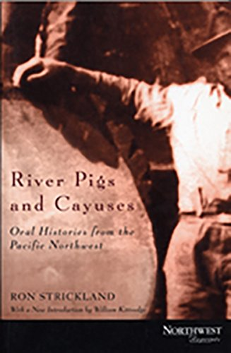 9780870714948: River Pigs and Cayuses: Oral Histories from the Pacific Northwest (Northwest Reprints)