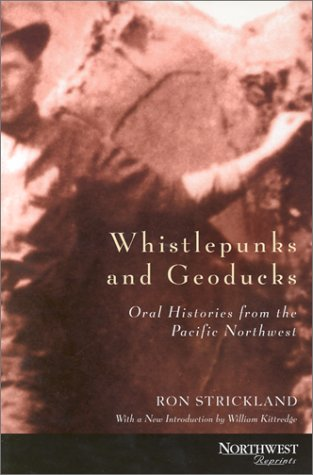 9780870714955: Whistlepunks and Geoducks: Oral Histories from the Pacific Northwest (Northwest Reprints)