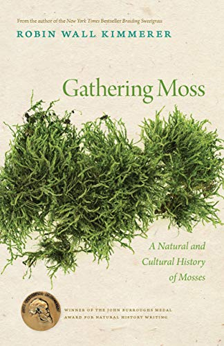 9780870714993: Gathering Moss: The Natural and Cultural History of Mosses: A Natural and Cultural History of Mosses