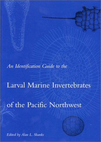 9780870715310: An Identification Guide to the Larval Marine Invertebrates of the Pacific Northwest