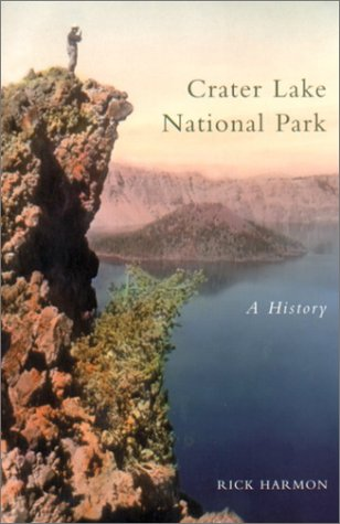 9780870715372: Crater Lake National Park: A History
