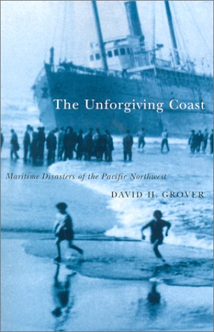 9780870715419: The Unforgiving Coast: Maritime Disasters of the Pacific Northwest