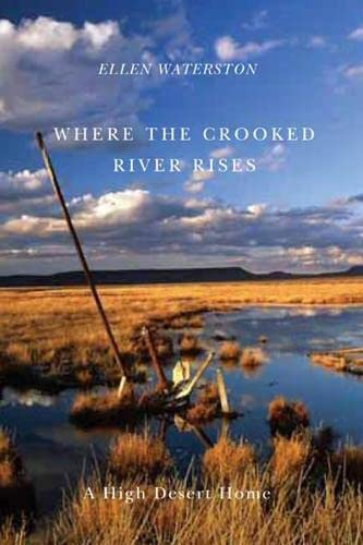 9780870715921: Where the Crooked River Rises: A High Desert Home