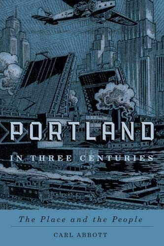 9780870716133: Portland in Three Centuries: The Place and the People