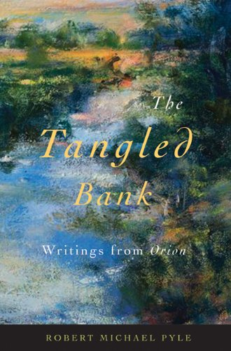The Tangled Bank: Writings from Orion (0870716794) by Robert Michael Pyle