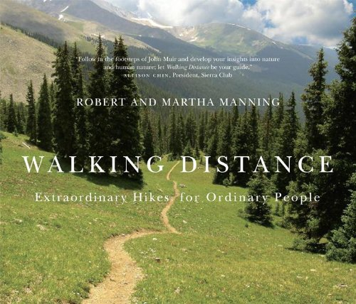 Walking Distance: Extraordinary Hikes for Ordinary People: Robert E. Manning; Martha Manning