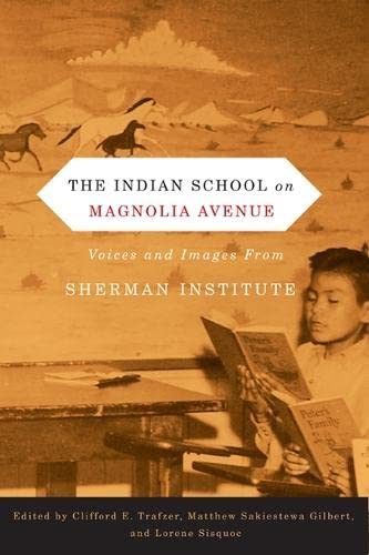 9780870716935: The Indian School on Magnolia Avenue: Voices and Images from Sherman Institute