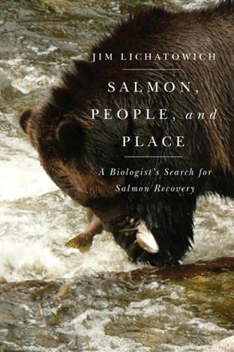 9780870717246: Salmon, People, and Place: A Biologist's Search for Salmon Recovery