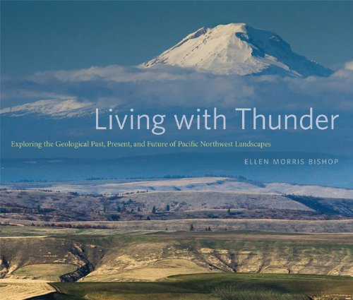 9780870717482: Living with Thunder: Exploring the Geologic Past, Present, and Future of Pacific Northwest Landscapes
