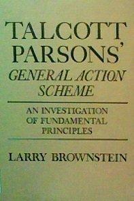 Talcott Parson's General Action Scheme: Brownstein, Larry