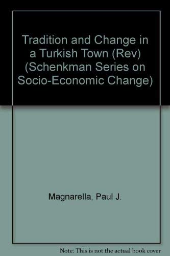 9780870731525: Tradition and Change in a Turkish Town (Schenkman Series on Socio-Economic Change)