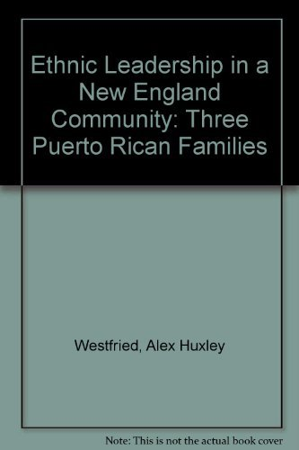 9780870732058: Ethnic Leadership in a New England Community: Three Puerto Rican Families