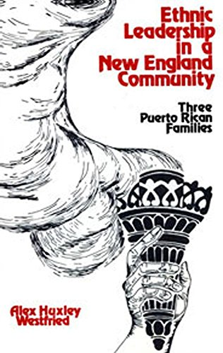 9780870732065: Ethnic Leadership in a New England Community: Three Puerto Rican Families