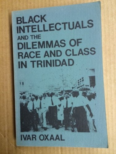 9780870734175: Black Intellectuals and the Dilemmas of Race and Class in Trindad (Black Intellectuals Come to Power / Race & Revolutionary Consciousness)