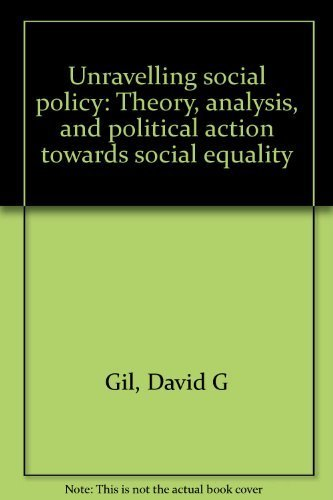 9780870734588: Unravelling social policy: Theory, analysis, and political action towards social equality