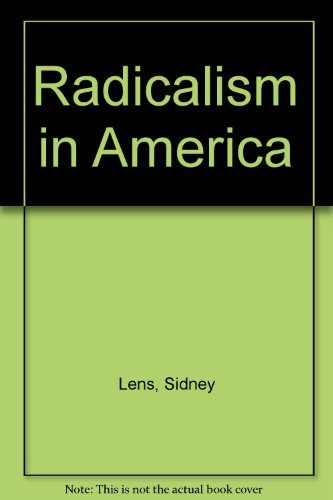 Radicalism in America (0870734997) by Lens, Sidney