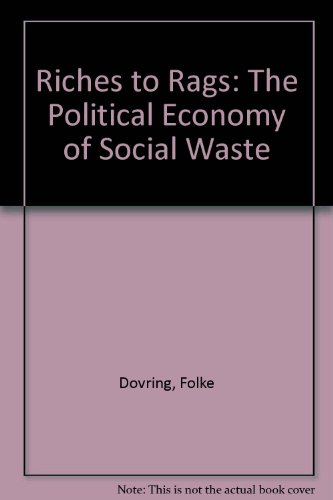 9780870735141: Riches to Rags: The Political Economy of Social Waste{