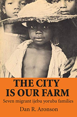 9780870735639: The City Is Our Farm: Seven Migrant Ijebu Yoruba Families
