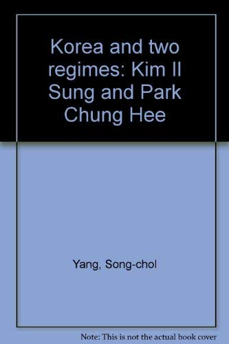 9780870736063: Korea and two regimes: Kim Il Sung and Park Chung Hee
