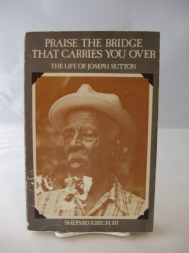 9780870736506: Praise the Bridge That Carries You over: The Life of Joseph L. Sutton