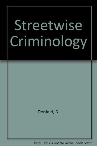 Streetwise Criminology: Duane Denfeld