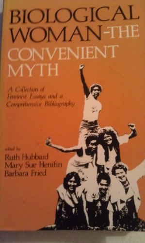 9780870737022: Biological Woman--The Convenient Myth: A Collection of Feminist Essays and a Comprehensive Bibliography