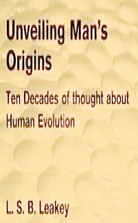 9780870737107: Unveiling Man's Origins: Ten Decades of Thought About Human Evolution,