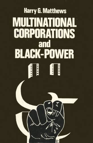 Multinational Corporations and Black Power: Matthews, Harry G.