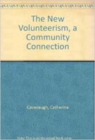 The New Volunteerism, a Community Connection (9780870737817) by Catherine Cavanaugh; Barbara Feinstein
