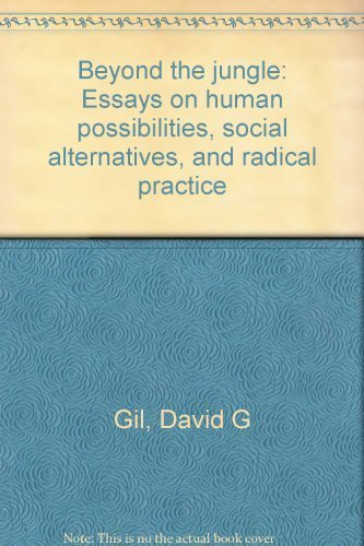 9780870738845: Beyond the jungle: Essays on human possibilities, social alternatives, and radical practice