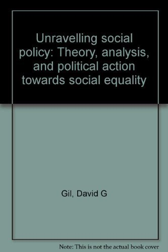 9780870739934: Unravelling social policy: Theory, analysis, and political action towards social equality