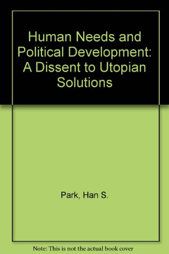 9780870739972: Human Needs and Political Development: A Dissent to Utopian Solutions