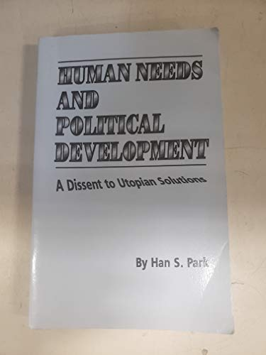 9780870739989: Human Needs and Political Development Dissent to Utopian Solutions