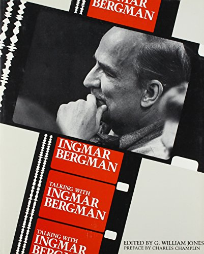 TALKING WITH INGMAR BERGMAN. Edited by G. William Jones. Foreword by Eugene Bonelli. Preface by ...