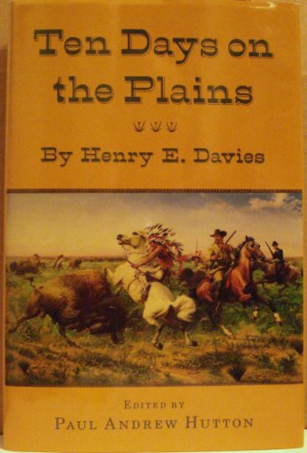 Ten Days On The Plains: Davies, Henry E., Paul Hutton