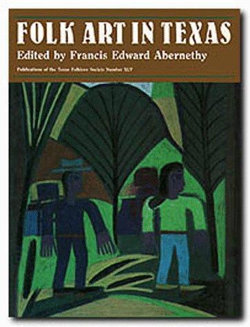 Folk Art in Texas: Abernathy, Francis Edward